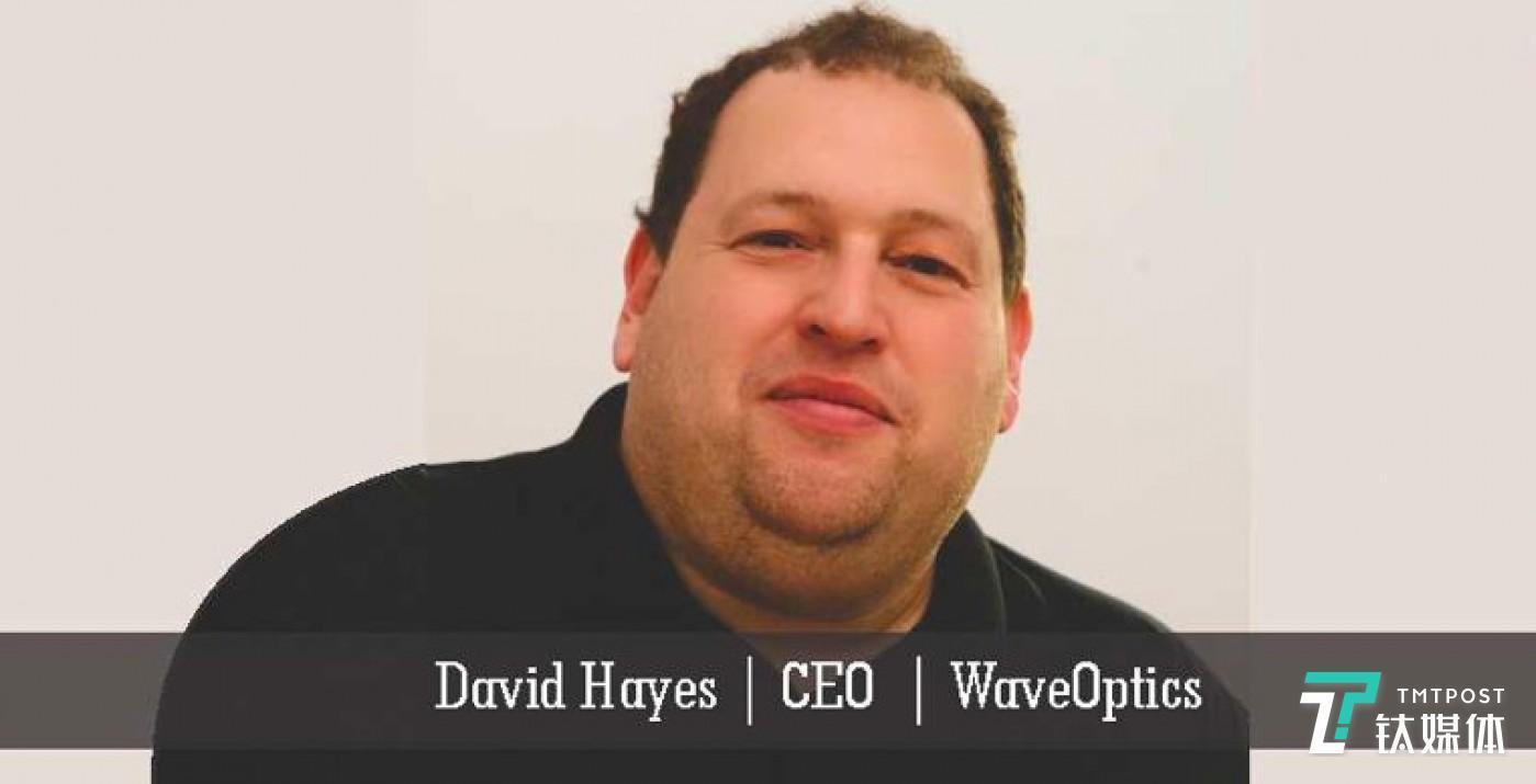 WaveOptics CEO Dave Hayes